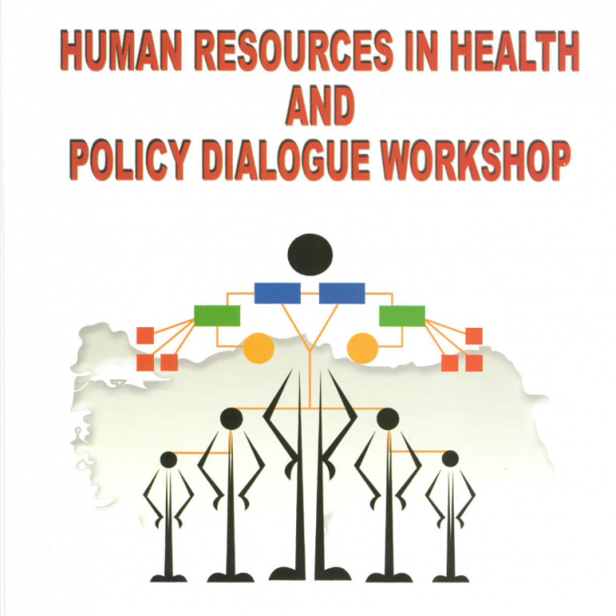 Human Resources in Health and Policy Dialogue Workshop